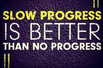 slow-progress-is-better-than-no-progress